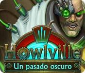 Howlville: Un pasado oscuro