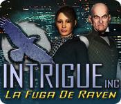 Intrigue Inc: La Fuga De Raven