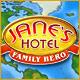 Jane`s Hotel: Family Hero