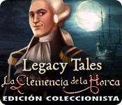 Legacy Tales: La Clemencia de la Horca Edición Coleccionista