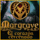 Margrave: El coraz&oacute;n cercenado