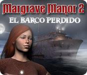 Margrave Manor 2: El Barco Perdido
