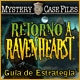 Mystery Case Files: Retorno a Ravenhearst - Gu&iacute;a de Estrategia &trade;