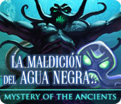 Mystery of the Ancients: La Maldici&oacute;n del Agua Negra