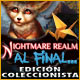 Nightmare Realm: Al final... Edici&oacute;n Coleccionista