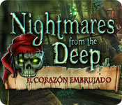 Nightmares from the Deep: El Corazón Embrujado