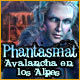 Phantasmat: Avalancha en los Alpes