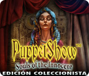 PuppetShow: Souls of the Innocent - Edición Coleccionista