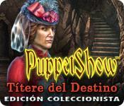 PuppetShow: Títere del Destino Edición Coleccionista
