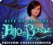 Rite Of Passage: El Hijo del Bosque Edición Coleccionista