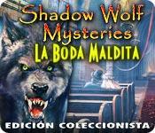 Shadow Wolf Mysteries: La Boda Maldita Edición Col