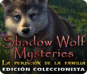 Shadow Wolf Mysteries: La Perdición de la Familia Edición Coleccionista