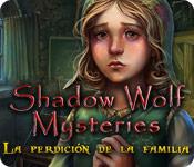 Shadow Wolf Mysteries: La Perdición de la Familia