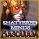 Shattered Minds: Mascarada
