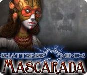 Shattered Minds: Mascarada