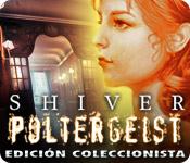 Shiver: Poltergeist Edición Coleccionista