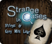 Strange Cases: Los Secretos de Grey Mist Lake