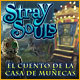 Stray Souls: El cuento de la casa de mu&ntilde;ecas