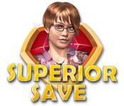 Superior Save