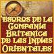 Tesoros de la Compañía Británica de las Indias Orientales