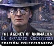 The Agency of Anomalies: El orfanato Cinderstone Edición Coleccionista
