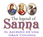The Legend of Sanna:  El Ascenso de una Gran Colonia