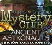 Unsolved Mystery Club: Ancient Astronauts - Edición Coleccionista