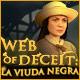 Web of Deceit: La Viuda Negra