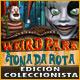 Weird Park: Tonada rota Edición Coleccionista