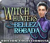 Witch Hunters: Belleza Robada Edición Coleccionist