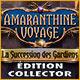 Amaranthine Voyage: La Succession des Gardiens Édition Collector