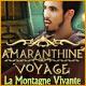 Amaranthine Voyage: La Montagne Vivante