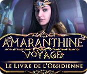 Amaranthine Voyage: Le Livre de l'Obsidienne
