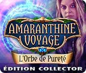 Amaranthine Voyage: L'Orbe de Pureté Édition Colle