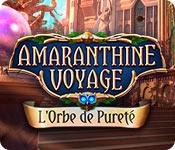 Amaranthine Voyage: L'Orbe de Pureté – Solution