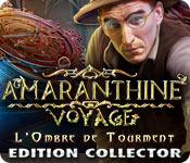 Amaranthine Voyage: L'Ombre de Tourment Edition Co