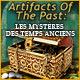 Artifacts of the Past: Les Mystères des Temps Anciens