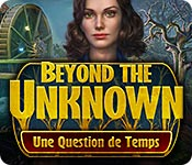 Beyond the Unknown: Une Question de Temps – Solution