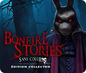 Bonfire Stories: Sans-Cœur Édition Collector