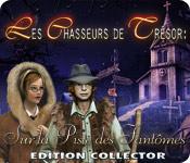 Les Chasseurs de Trésor Sur la Piste des Fantômes Edition Collect
