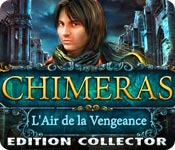 Chimeras: L'Air de la Vengeance Edition Collector
