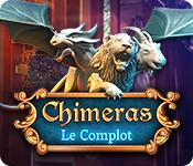 Chimeras: Le Complot
