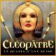 Cléopâtre: Le Destin d'une Reine