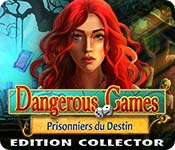 Dangerous Games Prisonniers du Destin Edition Collector