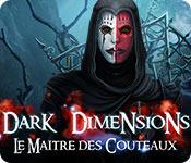 Dark Dimensions: Le Maître des Couteaux – Solution