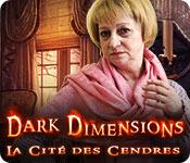 Dark Dimensions: La Cité des Cendres