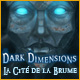 Dark Dimensions: La Cité de la Brume
