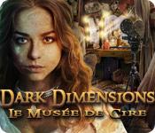 Dark Dimensions: Le Musée de Cire