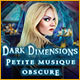 Dark Dimensions: Petite Musique Obscure