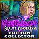 Dark Dimensions: Beauté Vengeresse Édition Collector